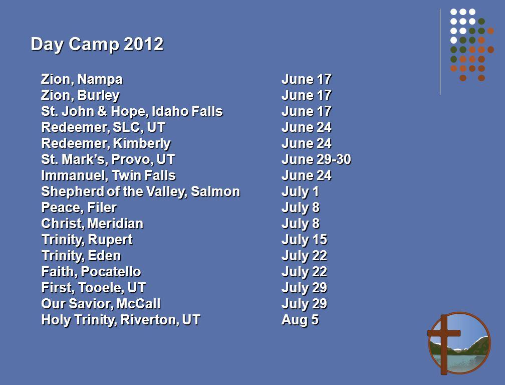 Day Camp 2012 Zion, NampaJune 17 Zion, BurleyJune 17 St.