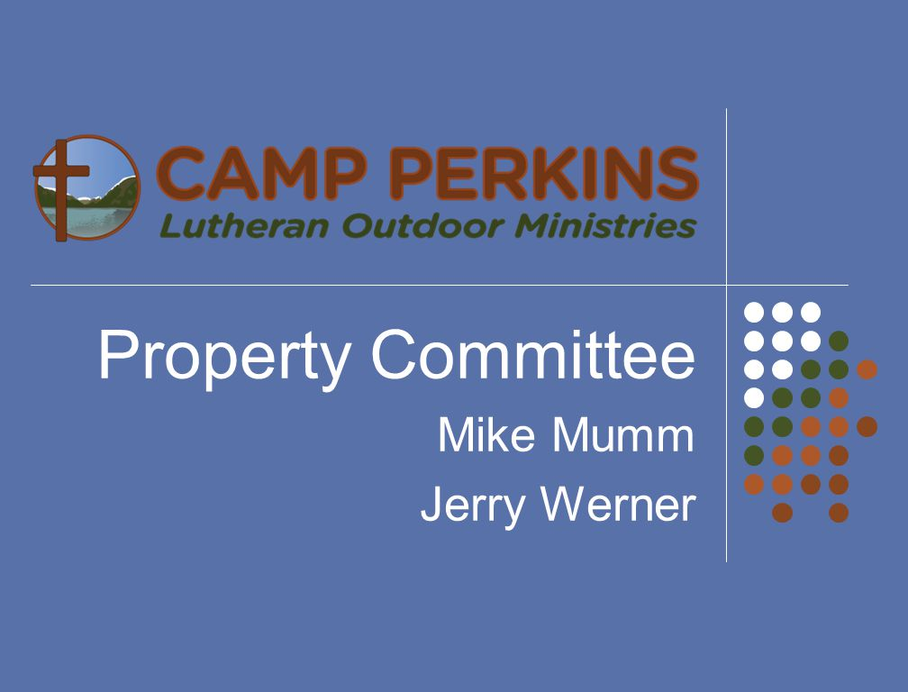 Property Committee Mike Mumm Jerry Werner