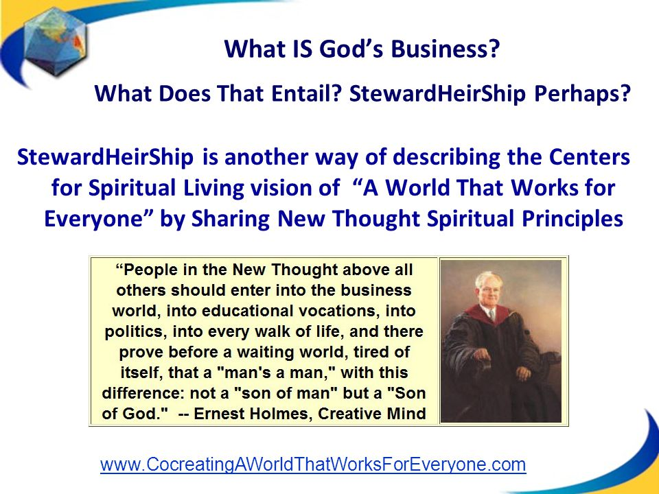 "StewardHeirShip is another way of describing the Centers for Spiritual Living vision of ""A World That Works for Everyone"" by Sharing New Thought Spiri"