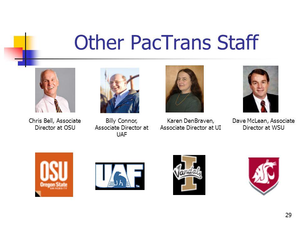 Other PacTrans Staff Chris Bell, Associate Director at OSU Billy Connor, Associate Director at UAF Karen DenBraven, Associate Director at UI Dave McLean, Associate Director at WSU 29