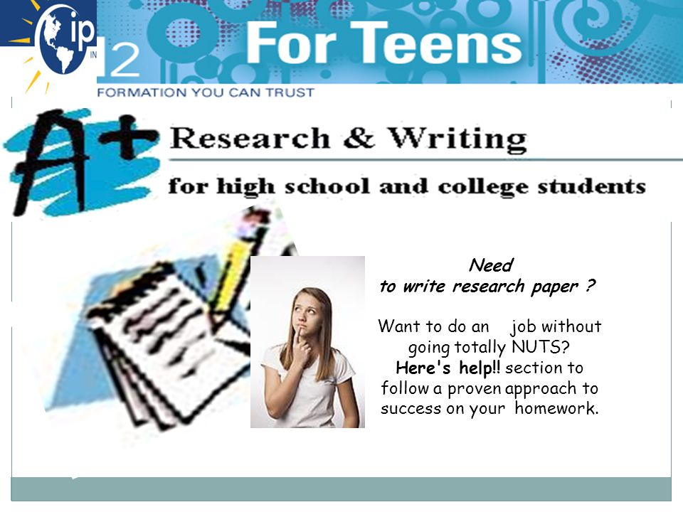 Need to write research paper ? Want to do an job without going totally NUTS? Here's help!! section to follow a proven approach to success on your home