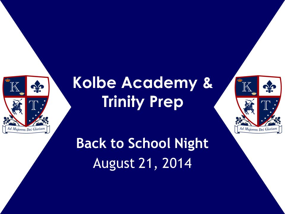 Kolbe Academy & Trinity Prep Back to School Night August 21, 2014