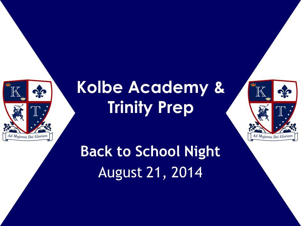 Kolbe Academy & Trinity Prep Back to School Night August 21, 2014