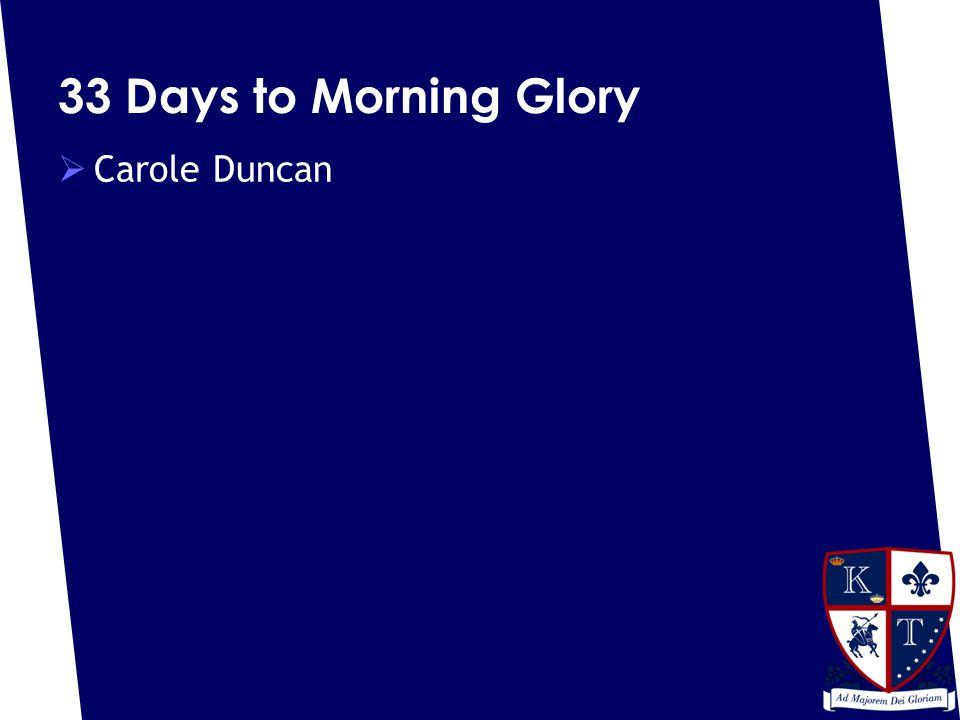 33 Days to Morning Glory  Carole Duncan