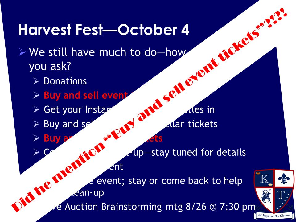 Harvest Fest—October 4  We still have much to do—how can you help, you ask.