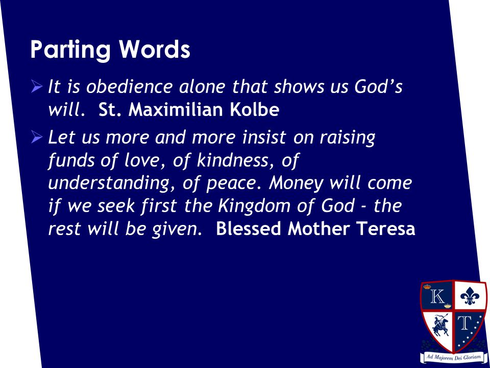 Parting Words  It is obedience alone that shows us God's will.