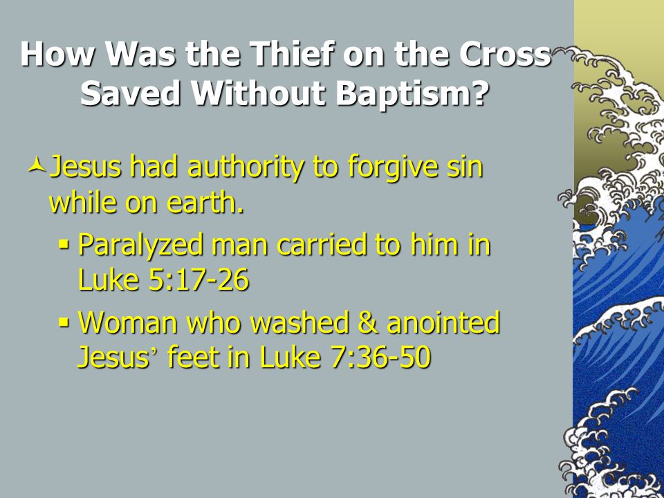 How Was the Thief on the Cross Saved Without Baptism.