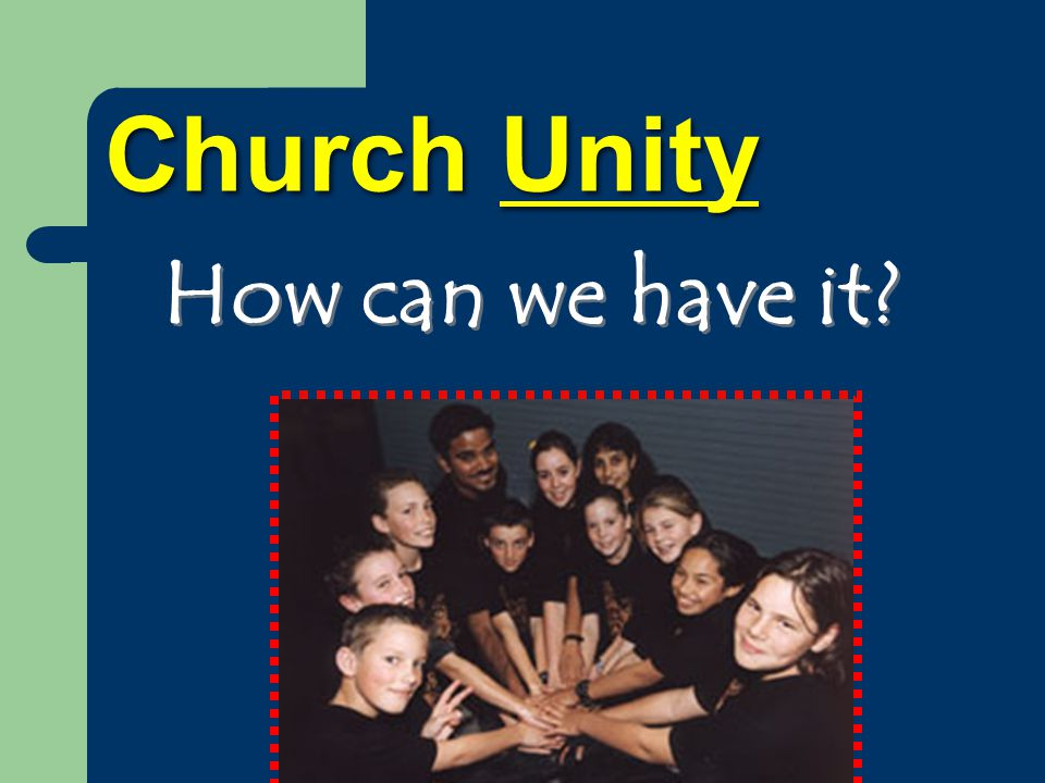 Church Unity How can we have it
