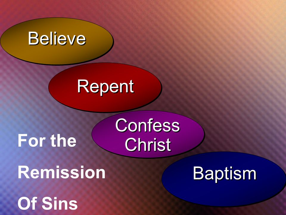 26 Baptism Confess Christ Repent Believe For the Remission Of Sins
