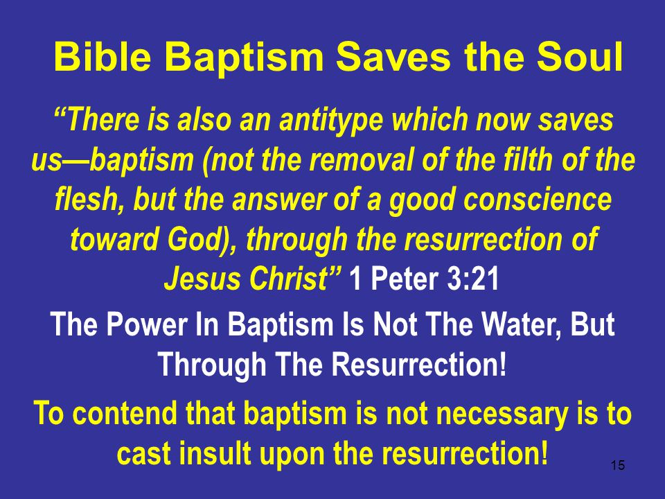 15 The Power In Baptism Is Not The Water, But Through The Resurrection.