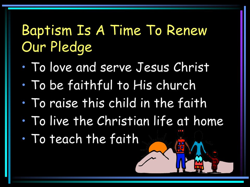 Baptism Is A Sign Of Being In Christ… A sign but not the MEANS The MEANS is faith By grace you have been saved through faith