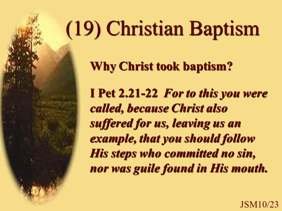 Why Christ took baptism.