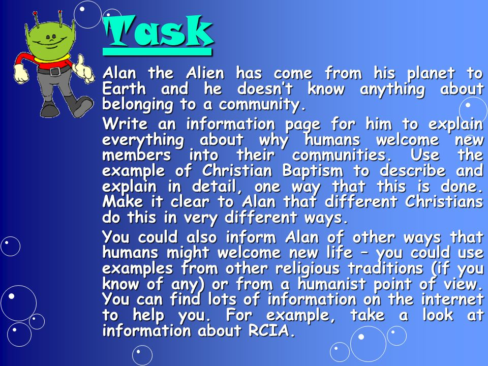 Task Alan the Alien has come from his planet to Earth and he doesn't know anything about belonging to a community.
