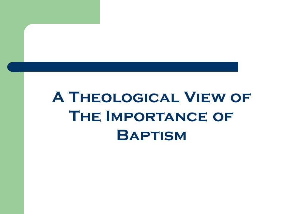 A Theological View of The Importance of Baptism