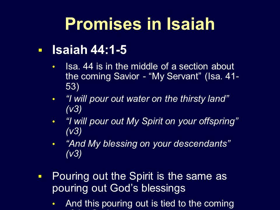 Promises in Isaiah  Isaiah 44:1-5 Isa.