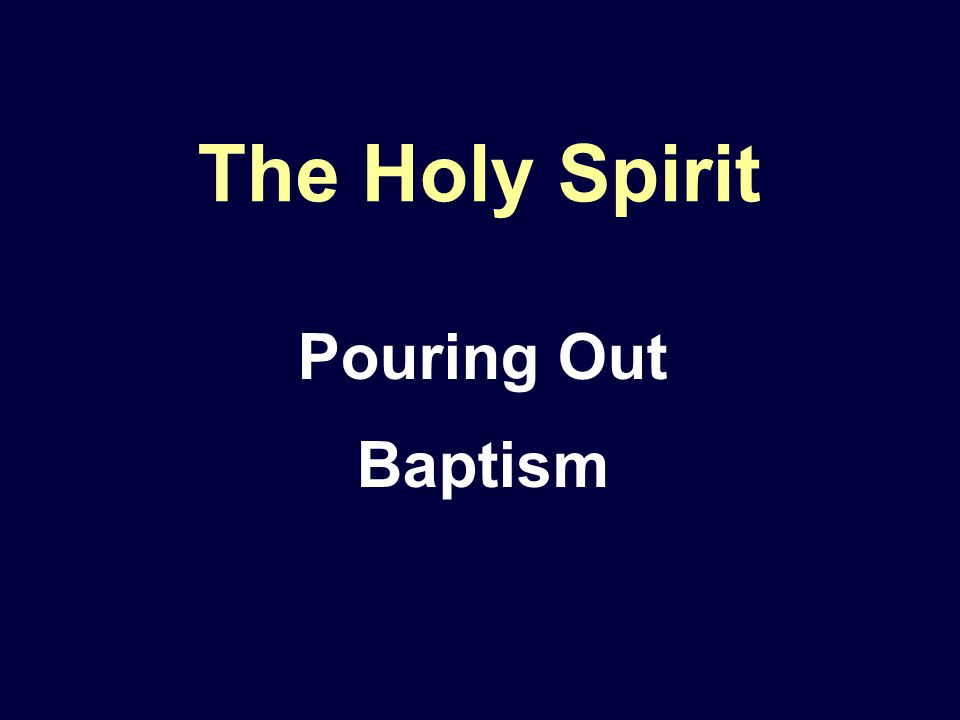 The Holy Spirit Pouring Out Baptism