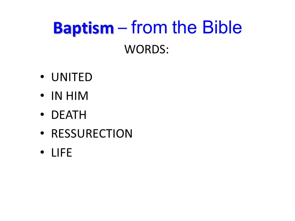 Baptism Baptism – from the Bible AMEN!