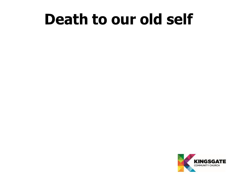 Death to our old self