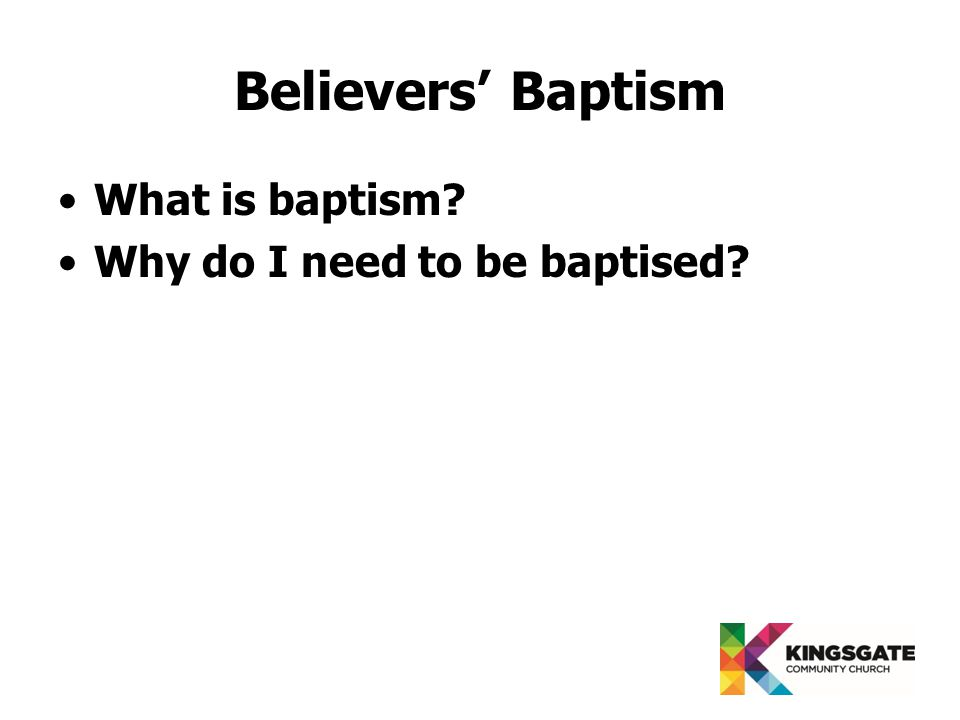 Believers' Baptism What is baptism Why do I need to be baptised