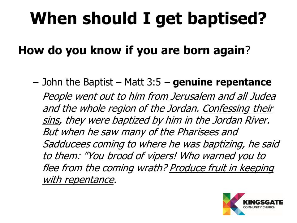 When should I get baptised. How do you know if you are born again.