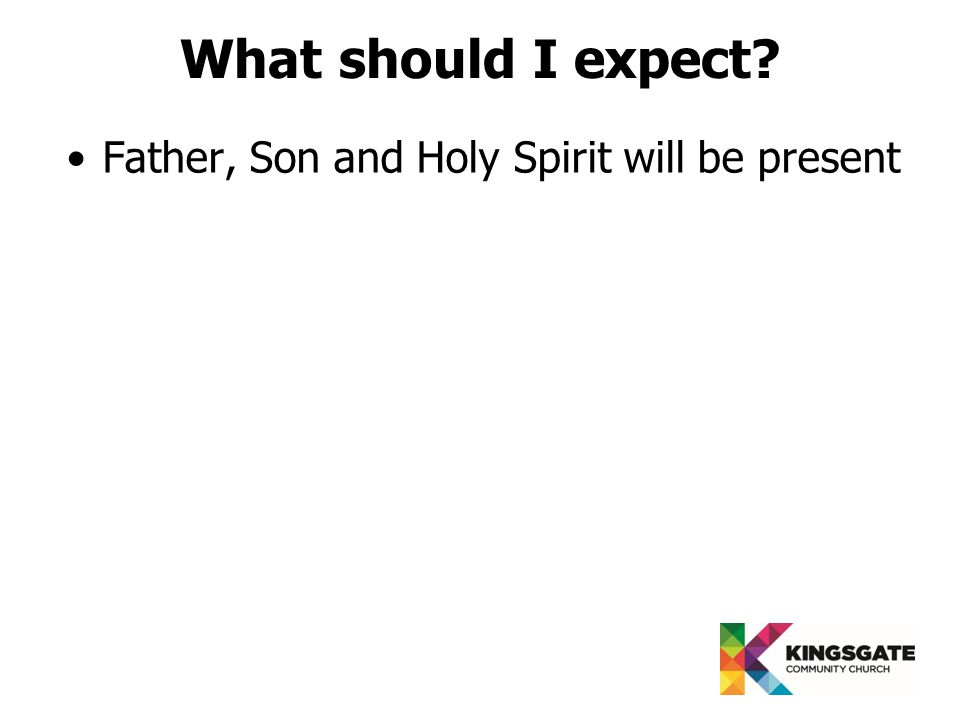 Father, Son and Holy Spirit will be present