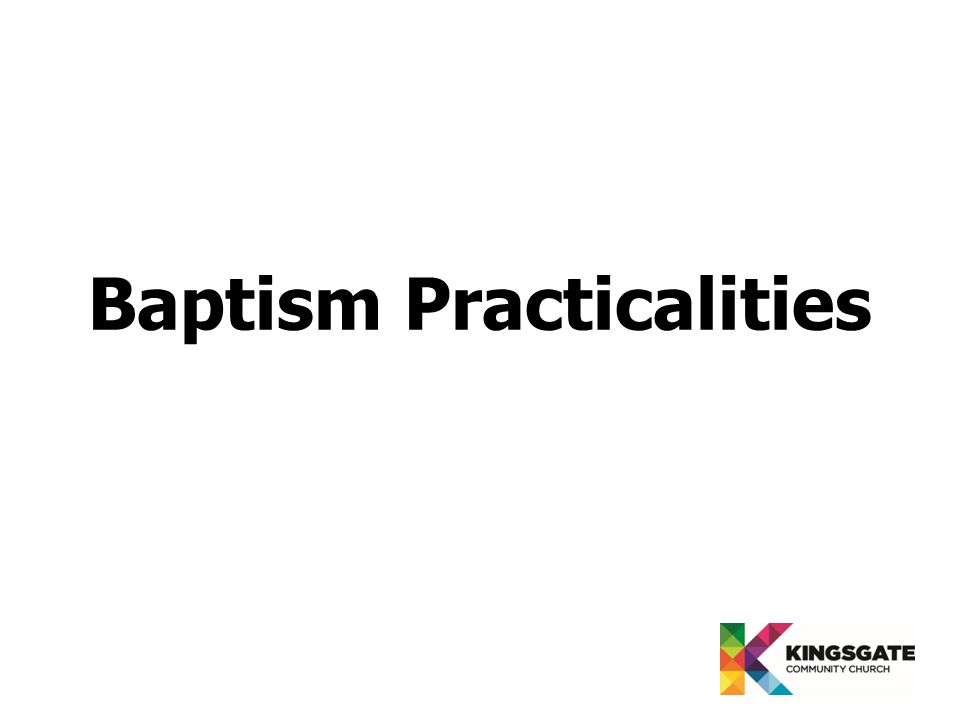 Baptism Practicalities