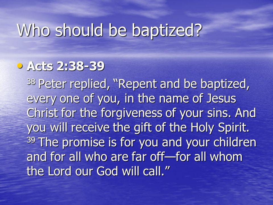 Who should be baptized.