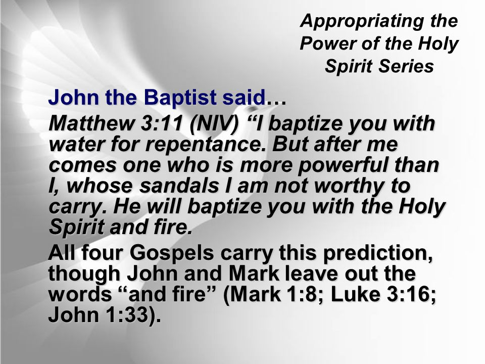 Appropriating the Power of the Holy Spirit Series Acts 11:18 (NIV) So then, even to Gentiles God has granted repentance that leads to life.
