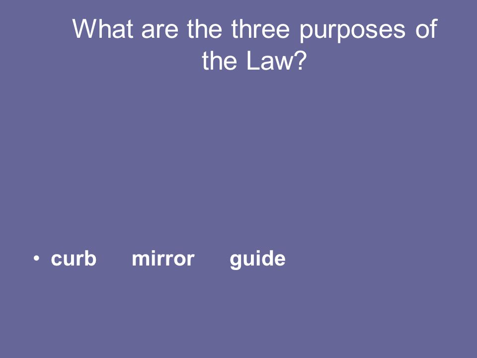 What are the three purposes of the Law curb mirror guide