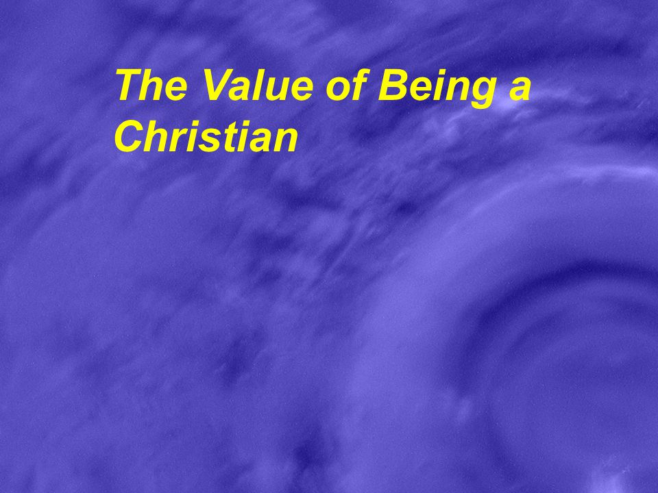 The Value of Being a Christian