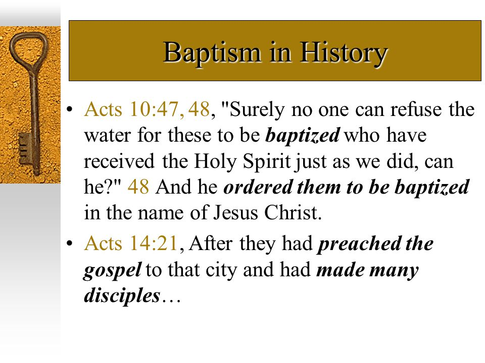 Baptism in History Acts 10:47, 48,