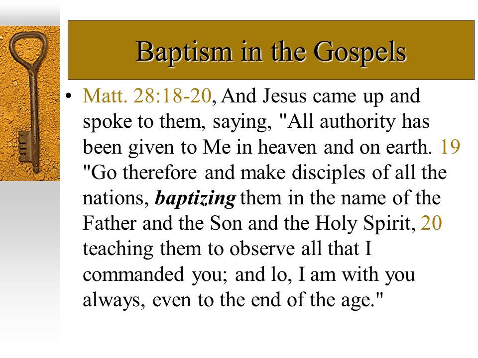 Baptism in the Gospels Mark 16:14-16, Afterward He appeared to the eleven themselves as they were reclining at the table; and He reproached them for their unbelief and hardness of heart, because they had not believed those who had seen Him after He had risen.