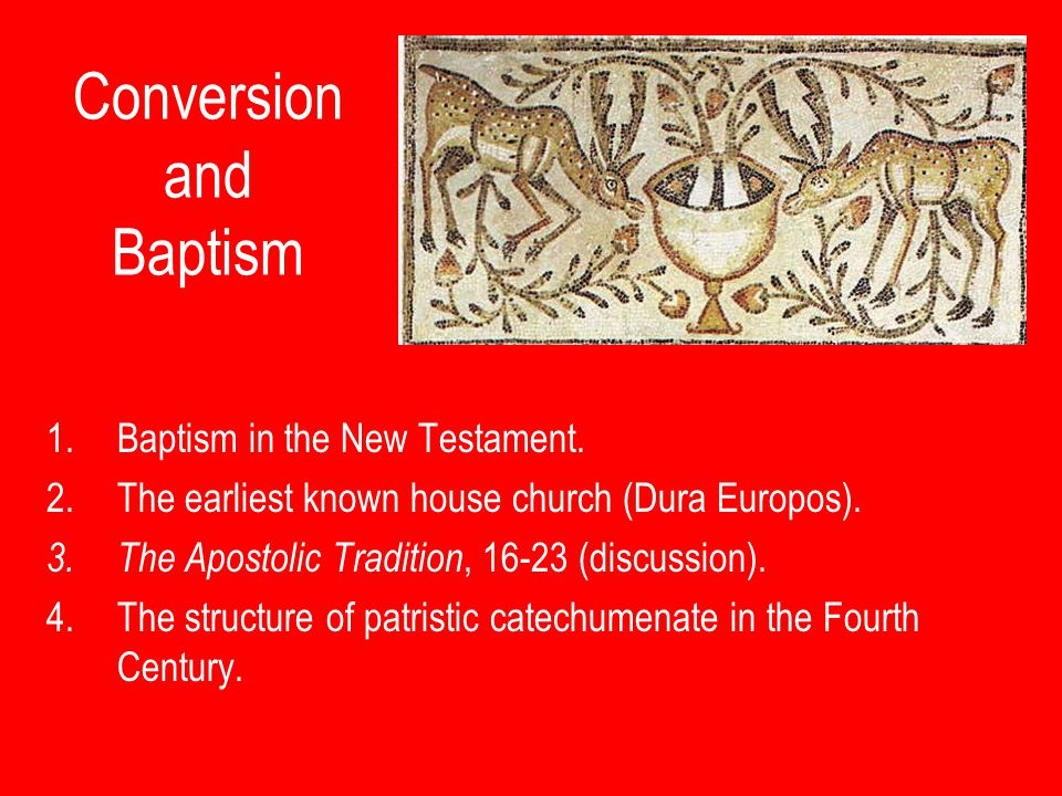 Conversion and Baptism 1.Baptism in the New Testament.