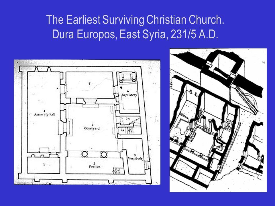 The Earliest Surviving Christian Church. Dura Europos, East Syria, 231/5 A.D.