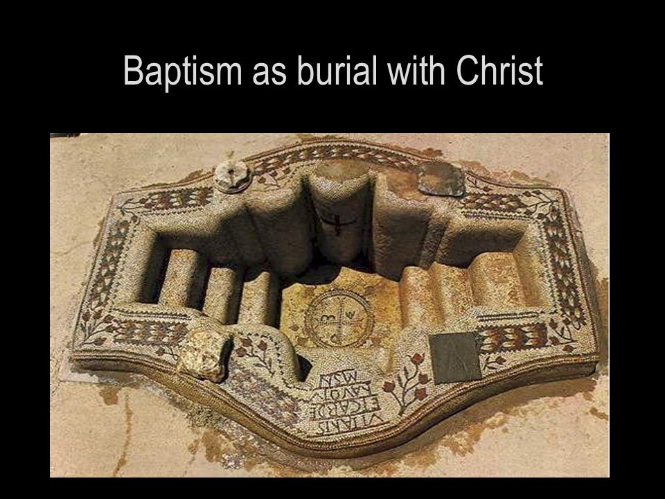 Baptism as burial with Christ