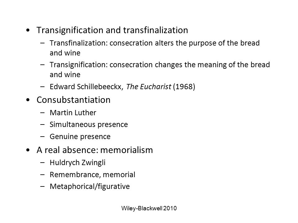 Transignification and transfinalization –Transfinalization: consecration alters the purpose of the bread and wine –Transignification: consecration cha
