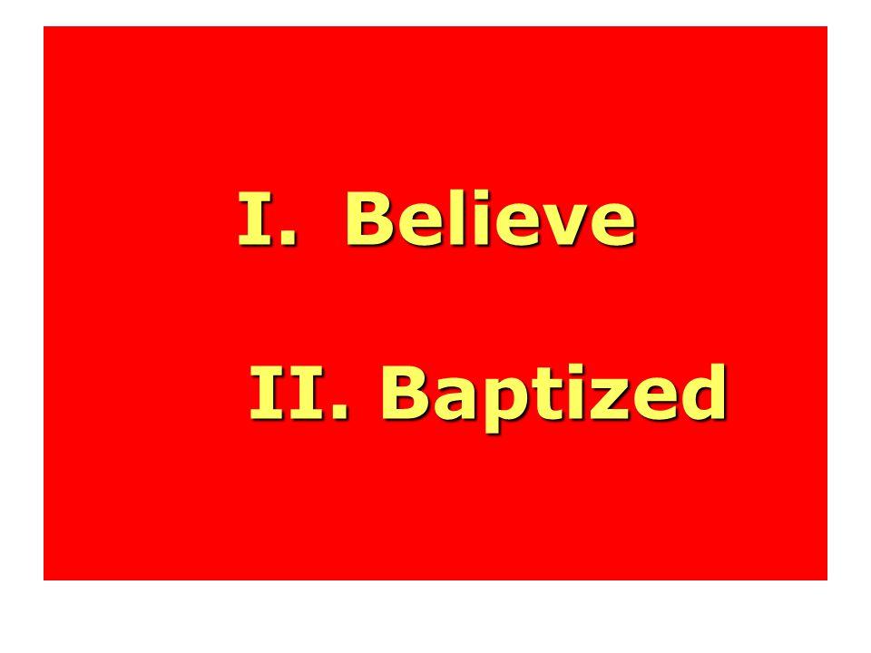 I.Believe II. Baptized