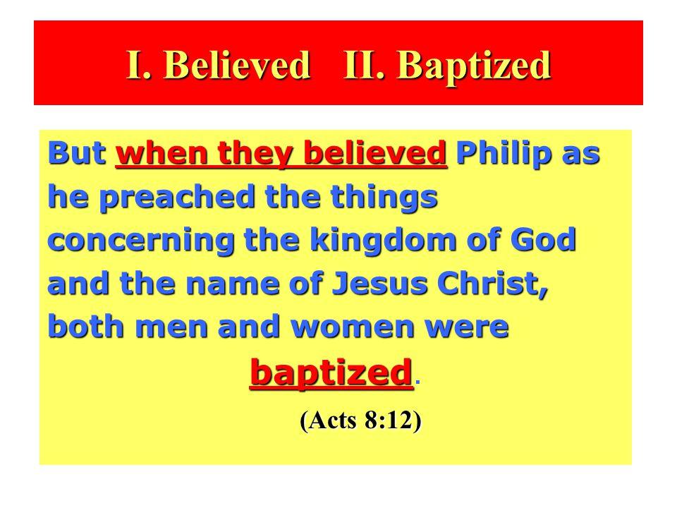I. Believed II.