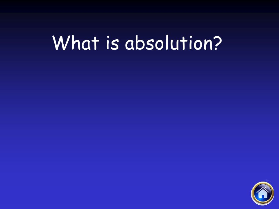What is absolution?
