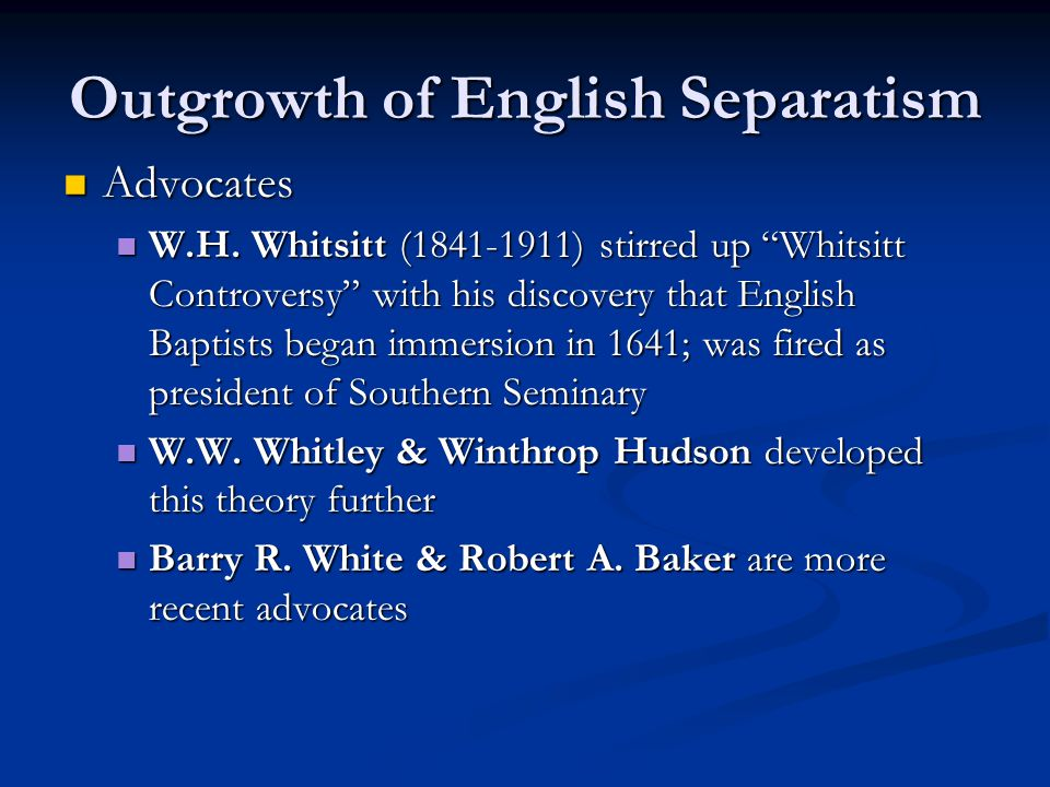 Outgrowth of English Separatism Advocates Advocates W.H.