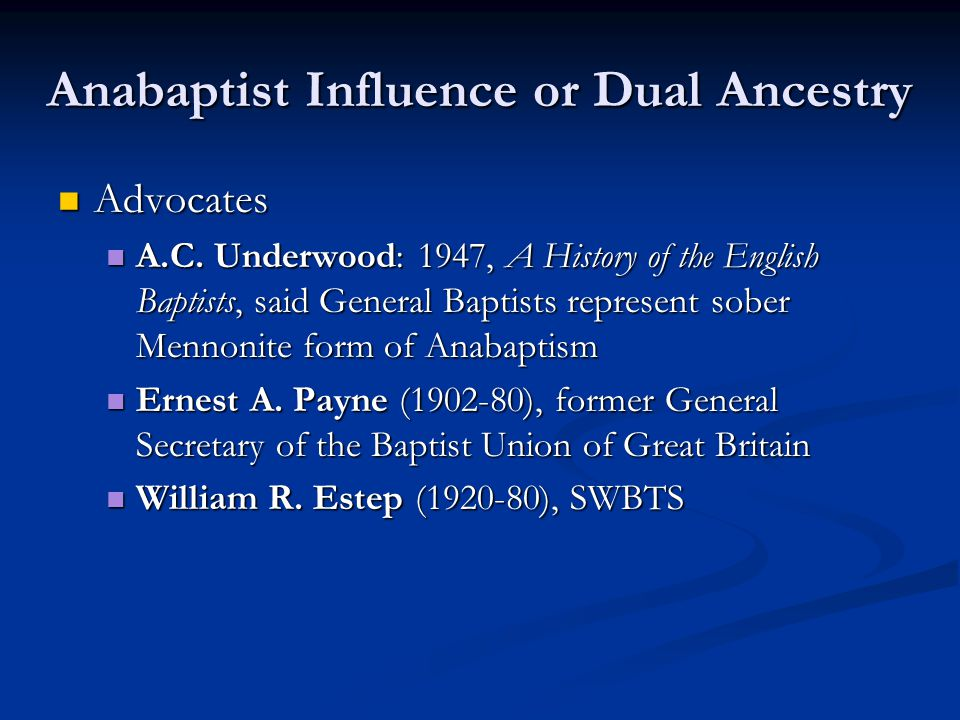 Anabaptist Influence or Dual Ancestry Advocates Advocates A.C.