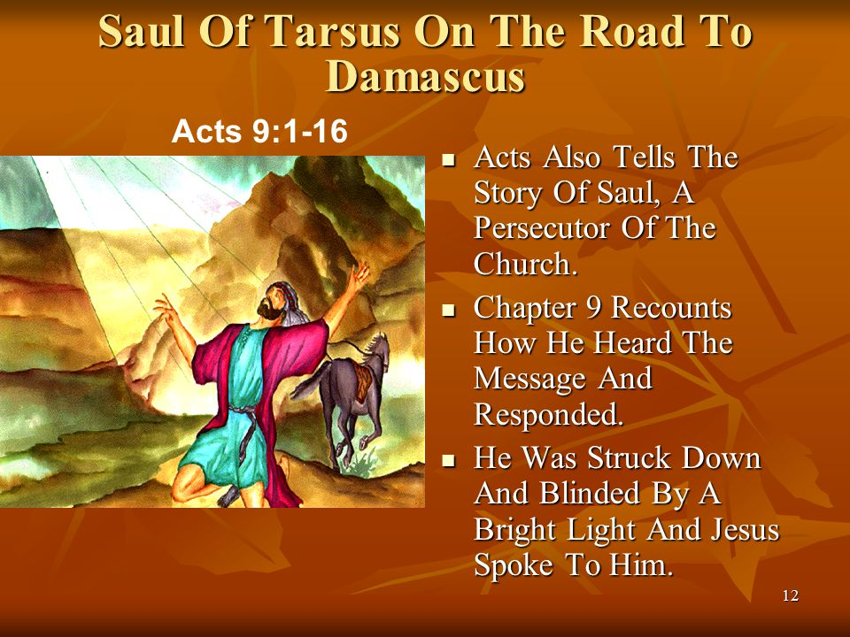 12 Saul Of Tarsus On The Road To Damascus Acts Also Tells The Story Of Saul, A Persecutor Of The Church.