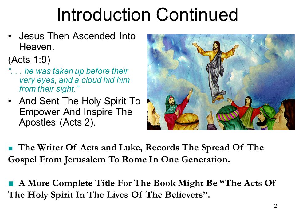 2 Introduction Continued Jesus Then Ascended Into Heaven.