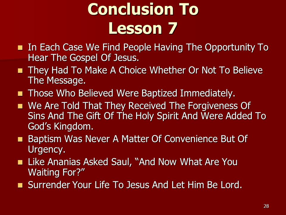 28 Conclusion To Lesson 7 In Each Case We Find People Having The Opportunity To Hear The Gospel Of Jesus.