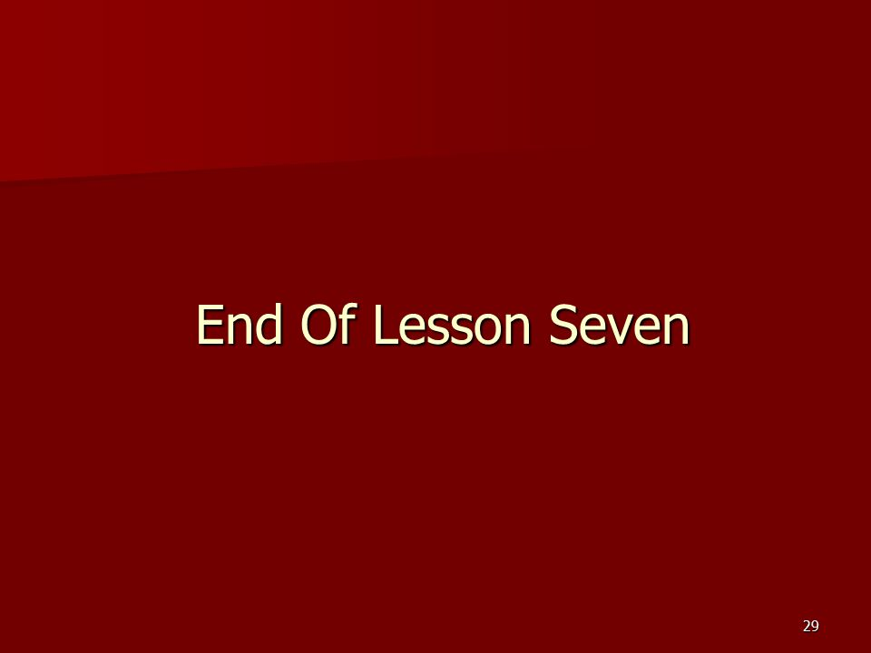 29 End Of Lesson Seven