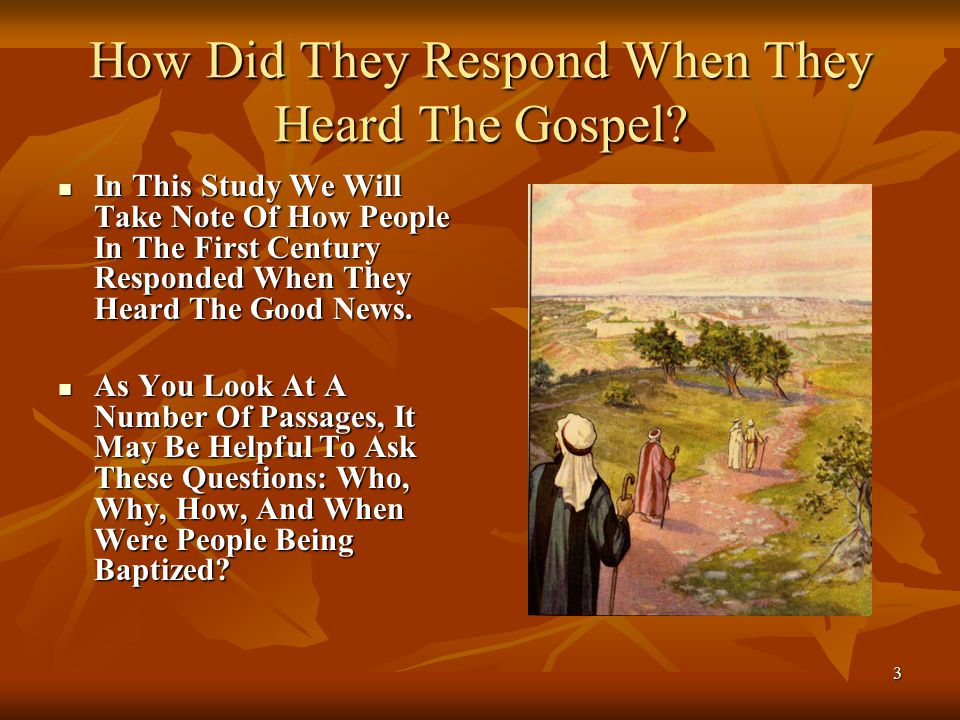 14 He Was Baptized Immediately Once Saul Knew The Truth About Jesus And God's Plan For His Life, He Was Baptized Immediately.
