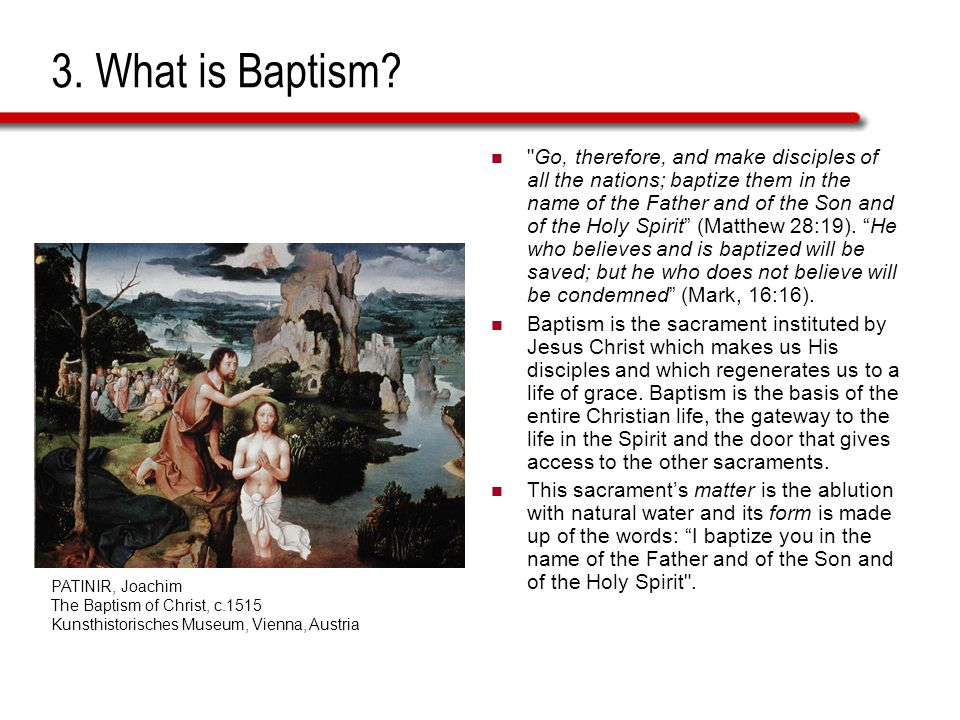 3. What is Baptism.