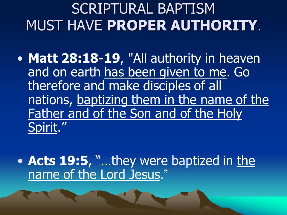 SCRIPTURAL BAPTISM MUST HAVE PROPER AUTHORITY.