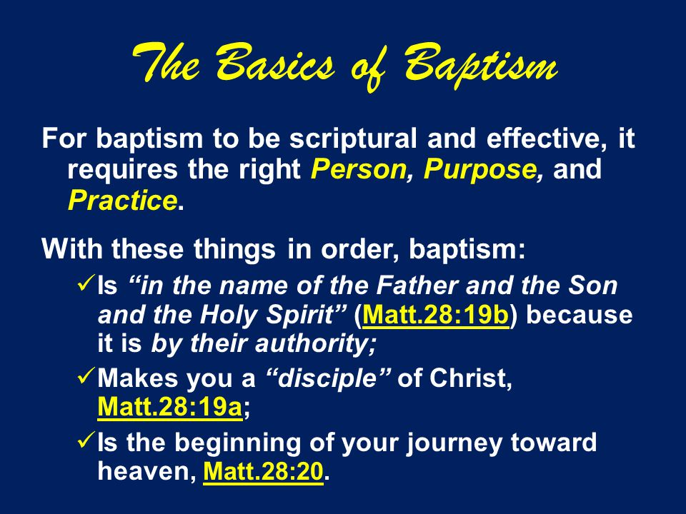 The Basics of Baptism Now, here are the questions to be answered:  Are you the right Person- a penitent believer in Jesus Christ.
