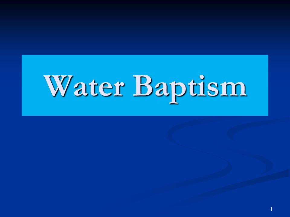 1 Water Baptism